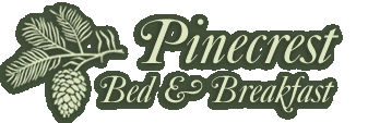 Our Story, Pinecrest Bed & Breakfast